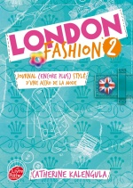 couverture de London Fashion - Tome 2 - Journal (encore plus stylé) d'une accro de la mode
